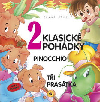 2 Klasické pohádky Pinocchio Tři prasátka