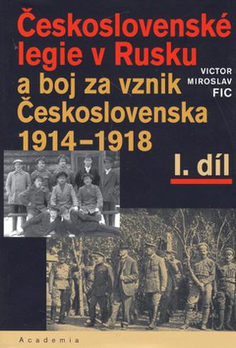Československé legie v Rusku a boj za vznik Československa I.díl