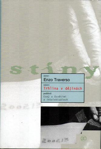 Trhlina v dějinách - Enzo Traverso