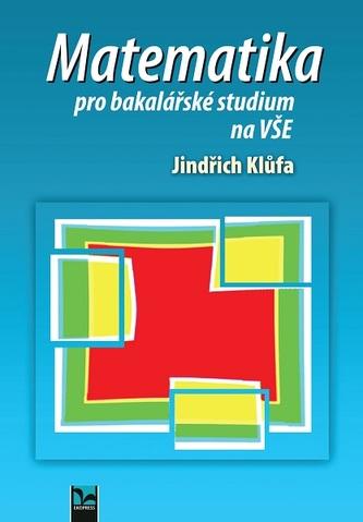 Matematika pro bakalářské studium na VŠE - Náhled učebnice