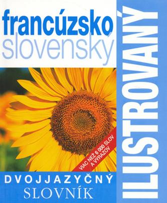 Ilustrovaný dvojjazyčný slovník franzúzsko - slovenský