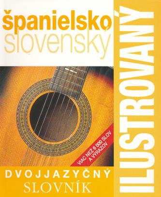 Ilustrovaný dvojjazyčný slovník španielsko - slovenský