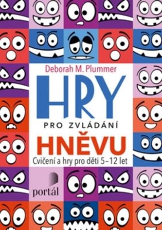 Hry pro zvládání hněvu - Cvičení a hry pro děti 5-12 let - Plummer, Deborah M.
