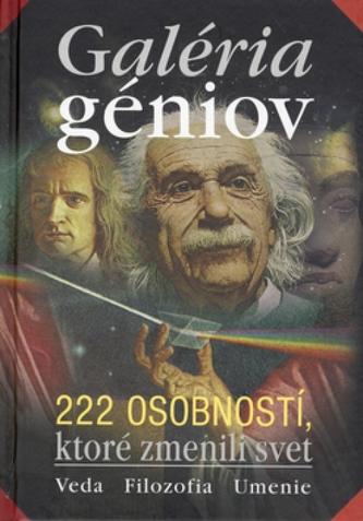 Galéria géniov - 222 osobností ktoré zmenili svet