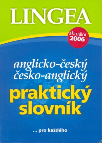 Anglicko-čes. česko-angl. praktický slovn.- Lingea...pro každého
