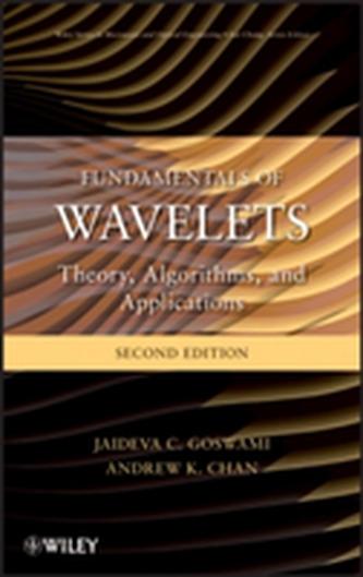 Fundamentals of Wavelets - Goswami, Jaideva C.; Chan, Andrew K.