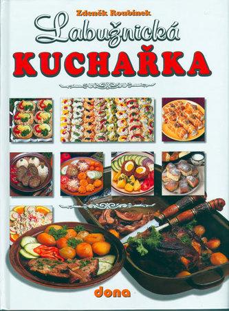 Labužnická kuchařka - Zdeněk Roubínek