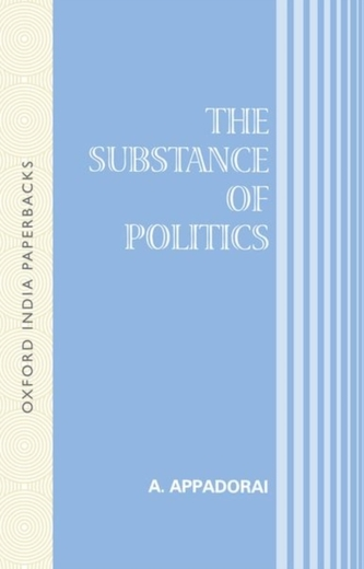 The Substance of Politics - Appadorai, Arjun