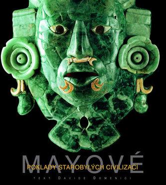 Mayové Poklady starobylých civilizací