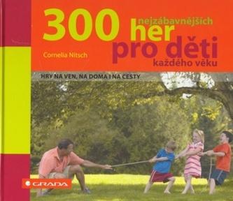 300 nejzábavnějších her pro děti každého věku