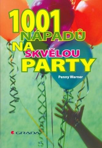 1001 nápadů na skvělou párty