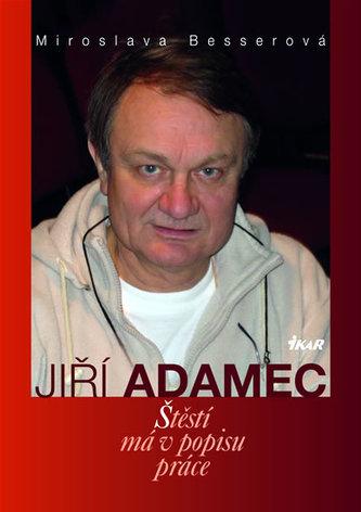 Jiří Adamec Štěstí v popisu práce