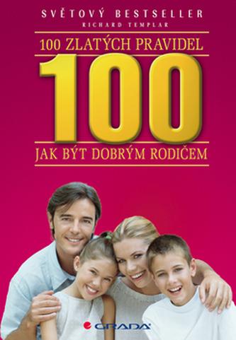 100 zlatých pravidel jak být dobrým rodičem