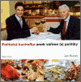Politická kuchařka aneb Vaříme s politiky