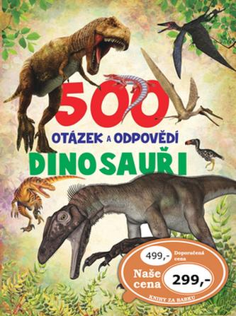 500 otázek a odpovědí Dinosauři