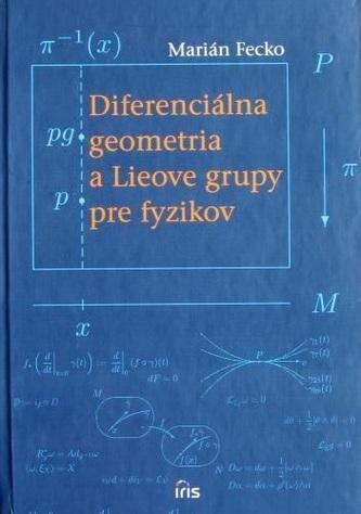 Diferenciálna geometria a Lieove grupy pre fyzikov - Marián Fecko
