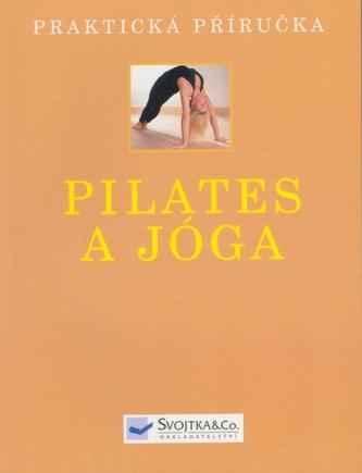 Pilates a jóga - Praktická příručka