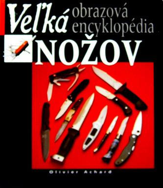Veľká obrazová encyklopédia nožov