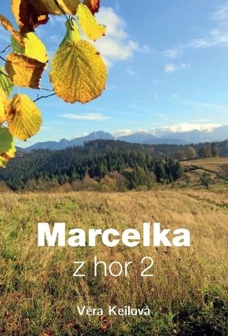 Marcelka z hor 2 (2.vydání) - Věra Keilová