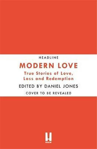Modern Love : Now an Amazon Prime series - Jones, Daniel