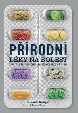 Přírodní léky na bolest - Rougier, Yann; Borrel, Marie