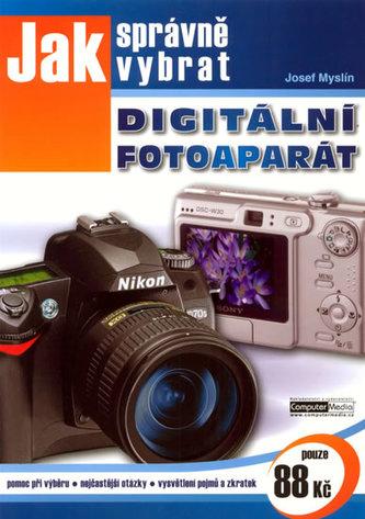 Jak správně vybrat digitální fotoaparát - Josef Myslín