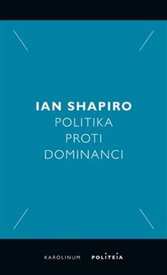 Politika proti dominanci - Shapiro, Ian