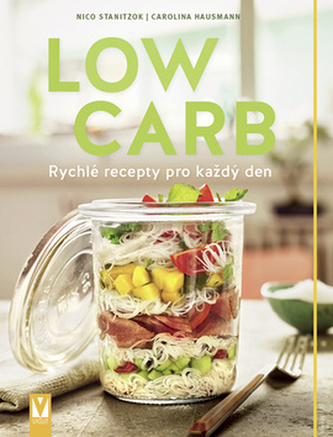 Low Carb - Rychlé recepty pro všední den - Stanitzok, Nico