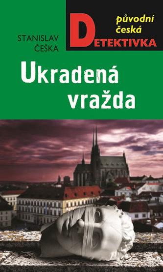 Ukradená vražda - Češka Stanislav