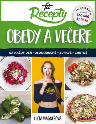 Fit recepty Obedy a večere - Lucia Wagnerová