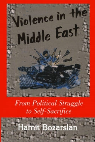 Violence in the Middle East - Hamit Bozarslan