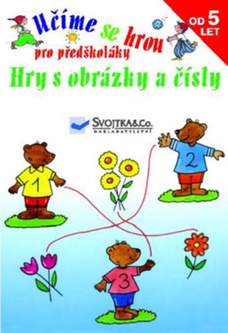 Učíme se hrou pro předškoláky Hry s obrázky a čísly