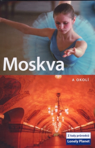 Moskva a okolí - Lonely Planet