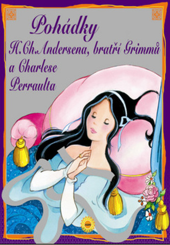 Pohádky Andersena, Grimmů a Perraulta