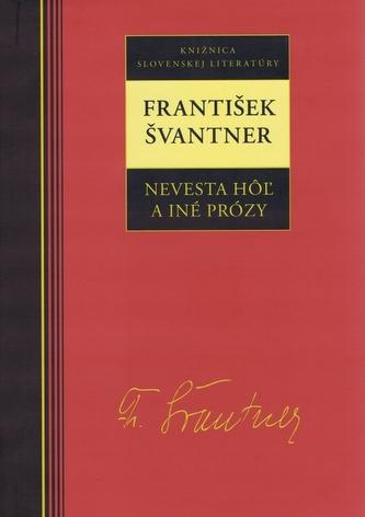 František Svantner Nevesta hôľ a iné prózy
