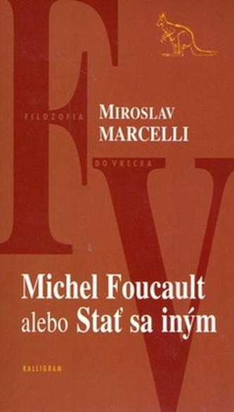 Michel Foucault alebo Stať sa iným