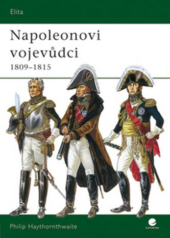 Napoleonovi velitelé 1809-1815
