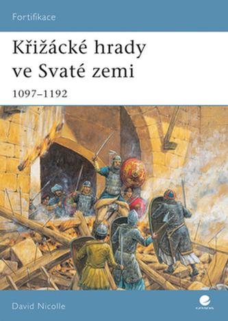 Křižácké hrady ve Svaté zemi 1097-1192