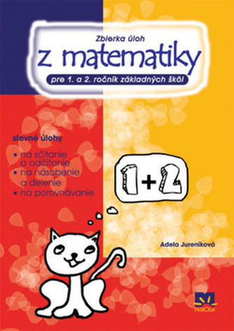 Zbierka úloh z matematiky pre 1.a 2. ročník základných škôl