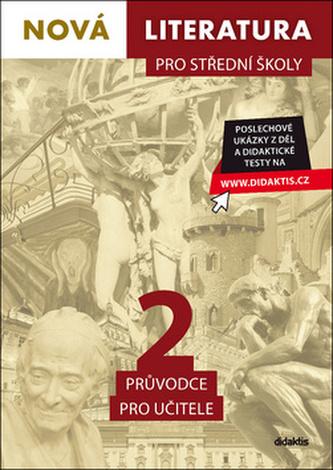 Nová literatura pro střední školy 2 Průvodce pro učitele