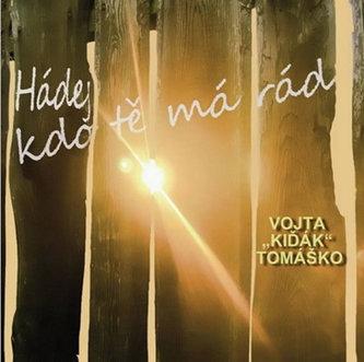 Vojta Kiďák Tomáško: Hádej kdo tě má rád CD - Vojta Kiďák Tomáško