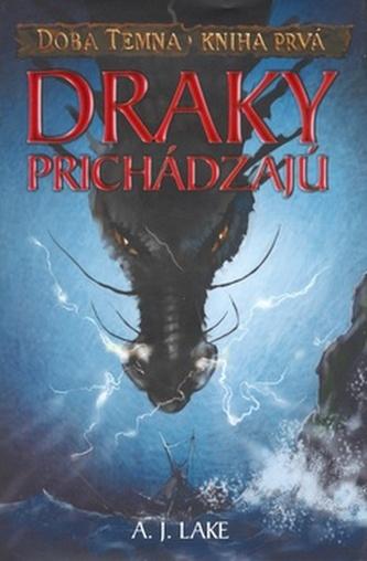 Draky prichádzajú Doba temna - Kniha prvá