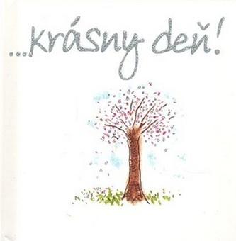 ... krásny deň!