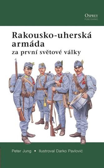 Rakousko-Uherská armáda v 1.světové válce