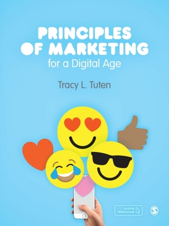 Principles of Marketing for a Digital Age - Tuten, Tracy L.; Solomon, Michael R.