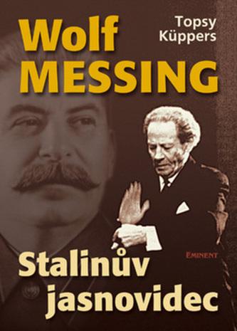 Wolf Messing Stalinův jasnovidec