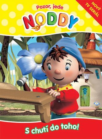 Pozor, jede Noddy. S chutí do toho!