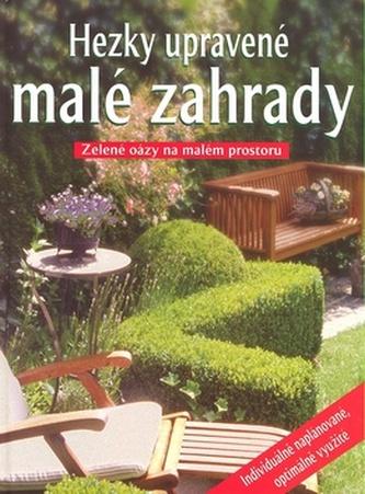 Hezky upravené malé zahrady