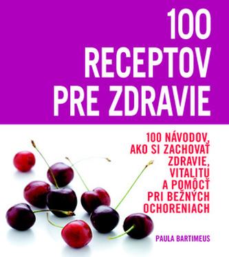 100 receptov pre zdravie