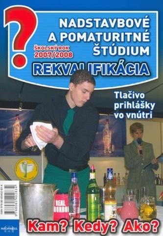Nadstavbové a pomaturitné štúdium, rekvalifikácia 2007/2008
